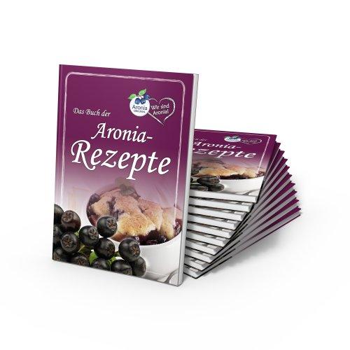 Aronia Rezeptbuch In 50 Seiten 60 Rezepte